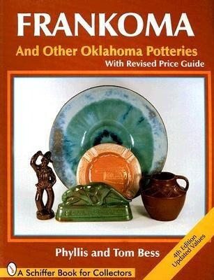 Frankoma: And Other Oklahoma Potteries with Price Guide als Taschenbuch