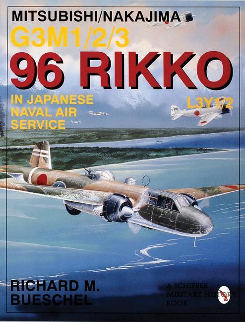 Mitsubishi/Nakajima G3M1/2/3 96 Rikko L3Y1/2 in Japanese Naval Air Service als Taschenbuch