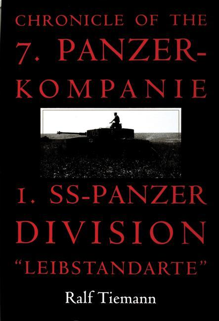 "Chronicle of the 7. Panzer-kompanie 1. SS-Panzer Division ""Leibstandarte"" als Buch"