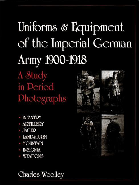 Uniforms & Equipment of the Imperial German Army 1900-1918 als Buch