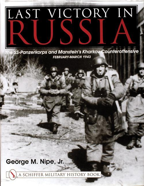 Last Victory in Russia: The SS-Panzerkorps and Manstein's Kharkov Counteroffensive, February-March 1943 als Buch