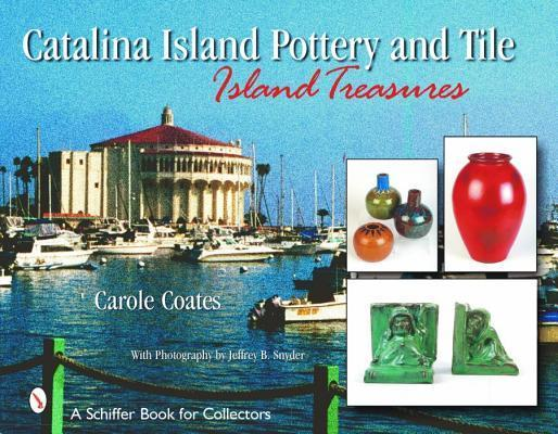 Catalina Island Pottery and Tile: 1927-1937: Island Treasures als Buch