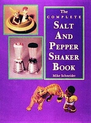 The Complete Salt and Pepper Shaker Book als Buch