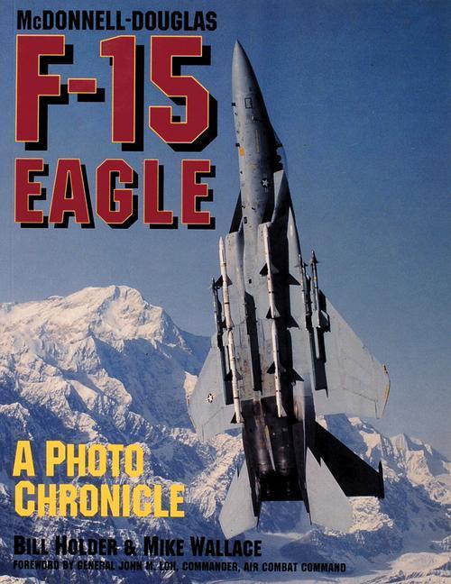 McDonnell-Douglas F-15 Eagle: A Photo Chronicle als Taschenbuch