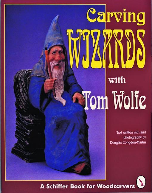 Carving Wizards with Tom Wolfe als Taschenbuch