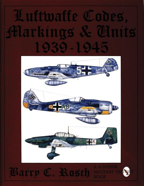 Luftwaffe Codes, Markings & Units 1939-1945 als Buch
