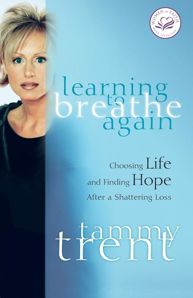 Learning to Breathe Again: Choosing Life and Finding Hope After a Shattering Loss als Taschenbuch