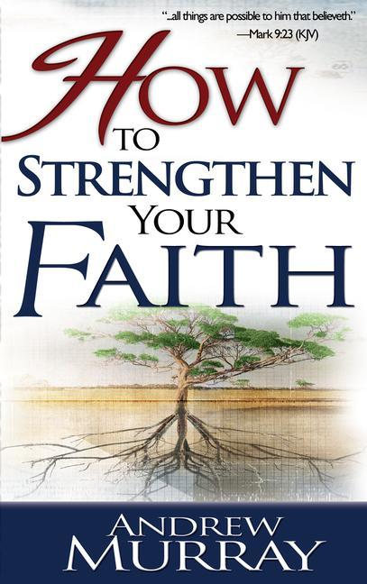 How to Strengthen Your Faith als Taschenbuch