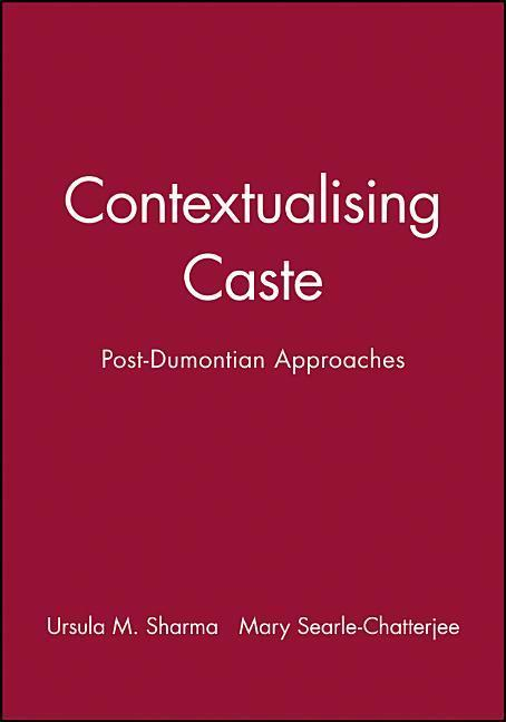Contextualising Caste: Post-Dumontian Approaches als Taschenbuch