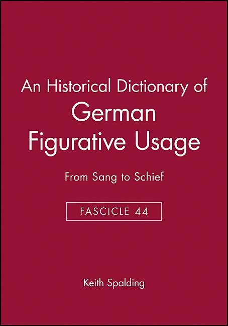 An Historical Dictionary of German Figurative Usage, Fascicle 44: From Sang to Schief als Taschenbuch