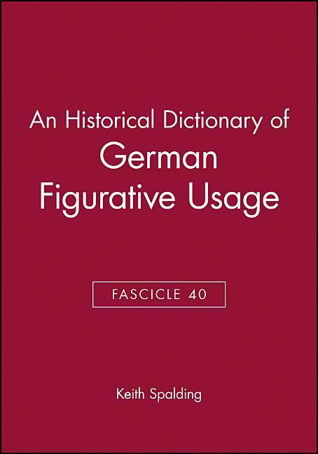 An Historical Dictionary of German Figurative Usage, Fascicle 40 als Taschenbuch