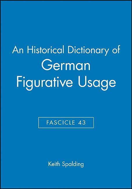 An Historical Dictionary of German Figurative Usage, Fascicle 43 als Taschenbuch