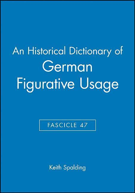 An Historical Dictionary of German Figurative Usage, Fascicle 47 als Taschenbuch