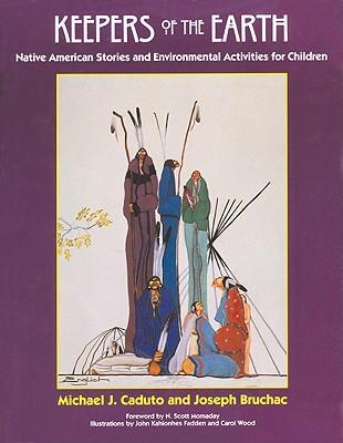 Keepers of the Earth: Native American Stories and Environmental Activities for Children als Taschenbuch