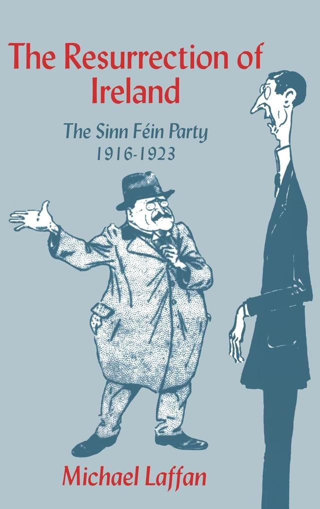 The Resurrection of Ireland: The Sinn Fein Party, 1916 1923 als Buch
