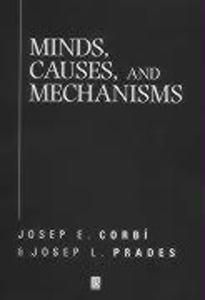 Minds, Causes and Mechanisms: A Case Against Physicalism als Buch