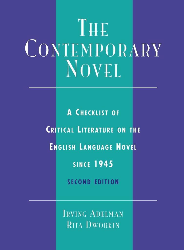 The Contemporary Novel: A Checklist of Critical Literature on the English Language Novel Since 1945 als Buch