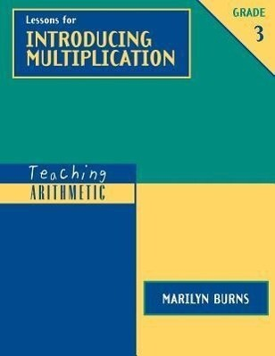 Teaching Arithmetic: Lessons for Introducing Multiplication, Grade 3 als Buch
