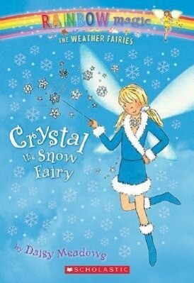 Weather Fairies #1: Crystal the Snow Fairy: A Rainbow Magic Book als Taschenbuch