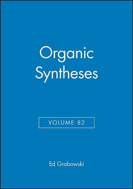 Organic Syntheses, Volume 82 als Buch