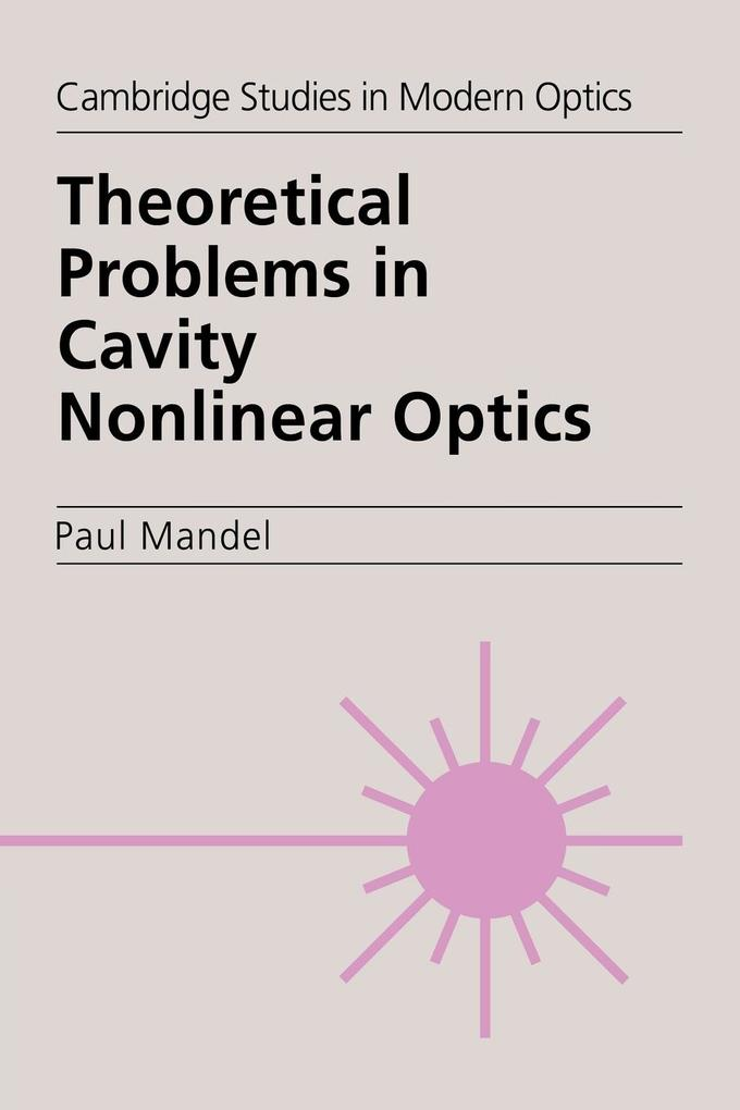 Theoretical Problems in Cavity Nonlinear Optics als Buch
