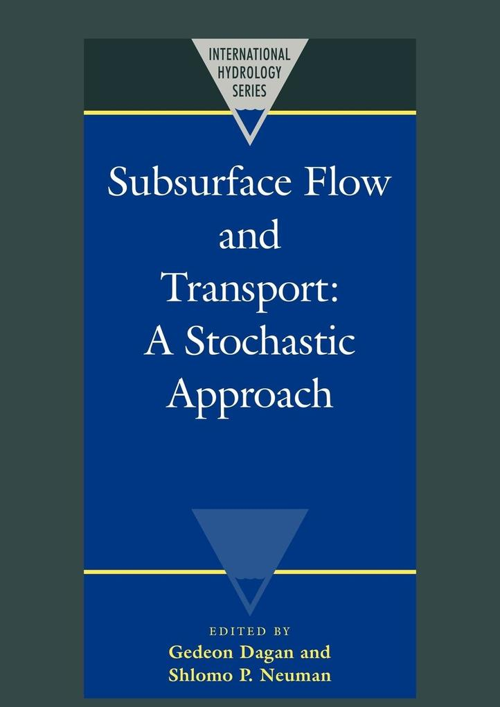 Subsurface Flow and Transport: A Stochastic Approach als Buch