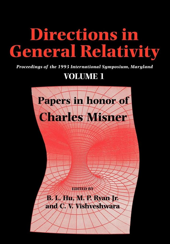 Directions in General Relativity: Volume 1: Proceedings of the 1993 International Symposium, Maryland: Papers in Honor of Charles Misner als Taschenbuch