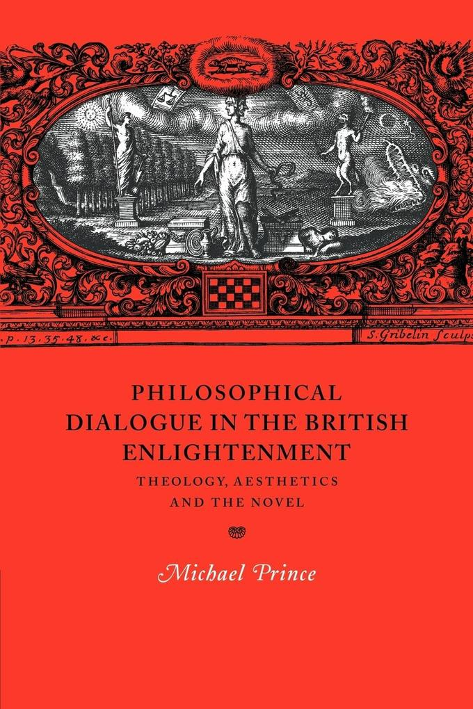 Philosophical Dialogue in the British Enlightenment: Theology, Aesthetics and the Novel als Buch