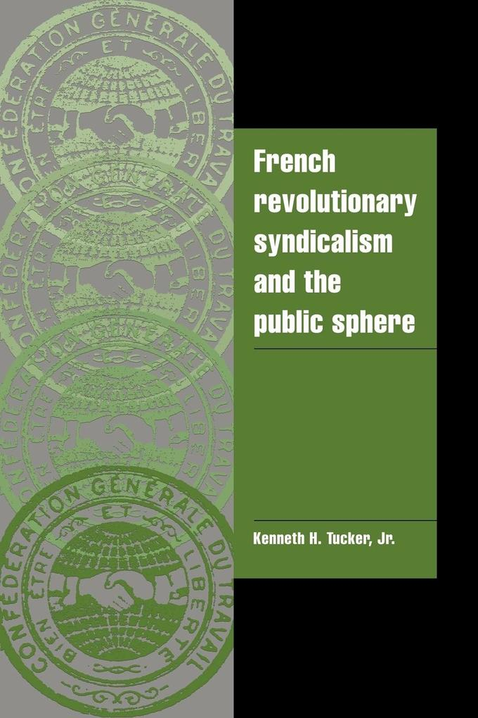 French Revolutionary Syndicalism and the Public Sphere als Buch