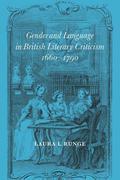 Gender and Language in British Literary Criticism, 1660 1790