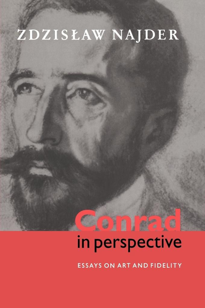 Conrad in Perspective: Essays on Art and Fidelity als Buch