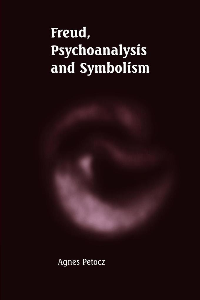 Freud, Psychoanalysis and Symbolism als Buch
