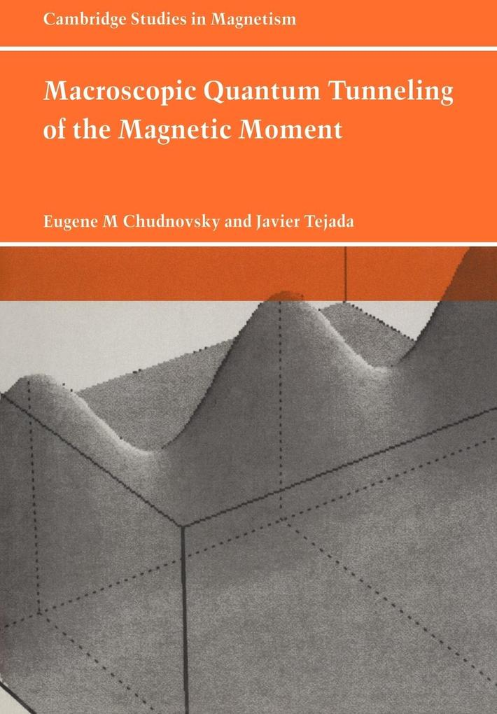Macroscopic Quantum Tunneling of the Magnetic Moment als Buch