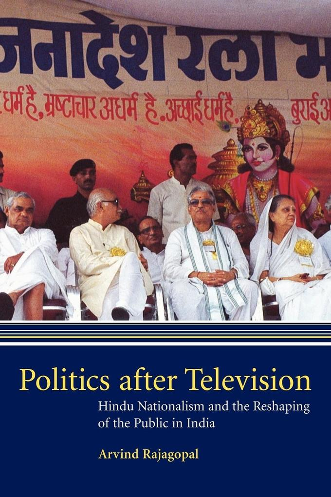 Politics After Television: Hindu Nationalism and the Reshaping of the Public in India als Taschenbuch