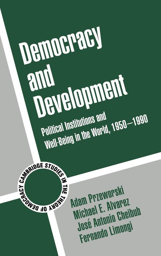 Democracy and Development: Political Institutions and Well-Being in the World, 1950 1990 als Buch