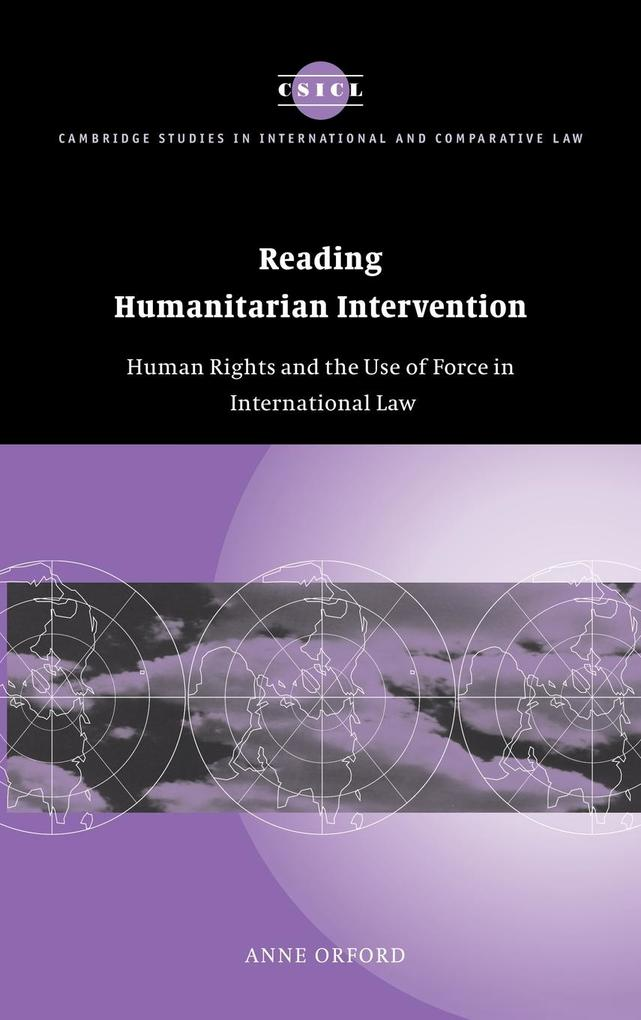 Reading Humanitarian Intervention: Human Rights and the Use of Force in International Law als Buch
