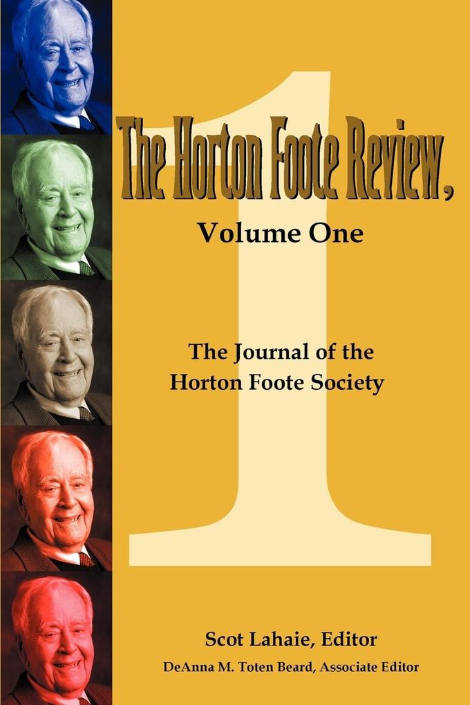The Horton Foote Review, Volume One: The Journal of the Horton Foote Society als Taschenbuch