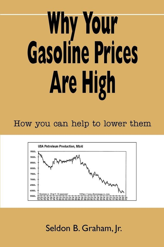Why Your Gasoline Prices Are High: How You Can Help to Lower Them als Taschenbuch