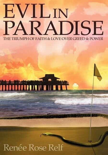 Evil in Paradise: The Triumph of Faith & Love Over Greed & Power als Buch