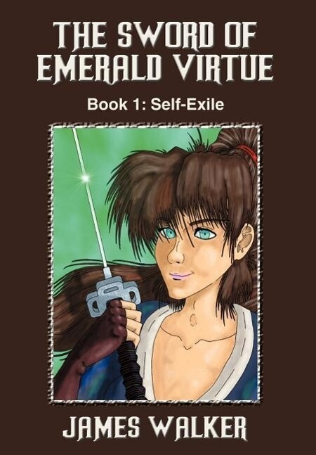 The Sword of Emerald Virtue: Book 1: Self-Exile als Buch