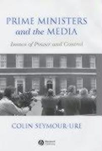 Prime Ministers and the Media: Issues of Power and Control als Buch