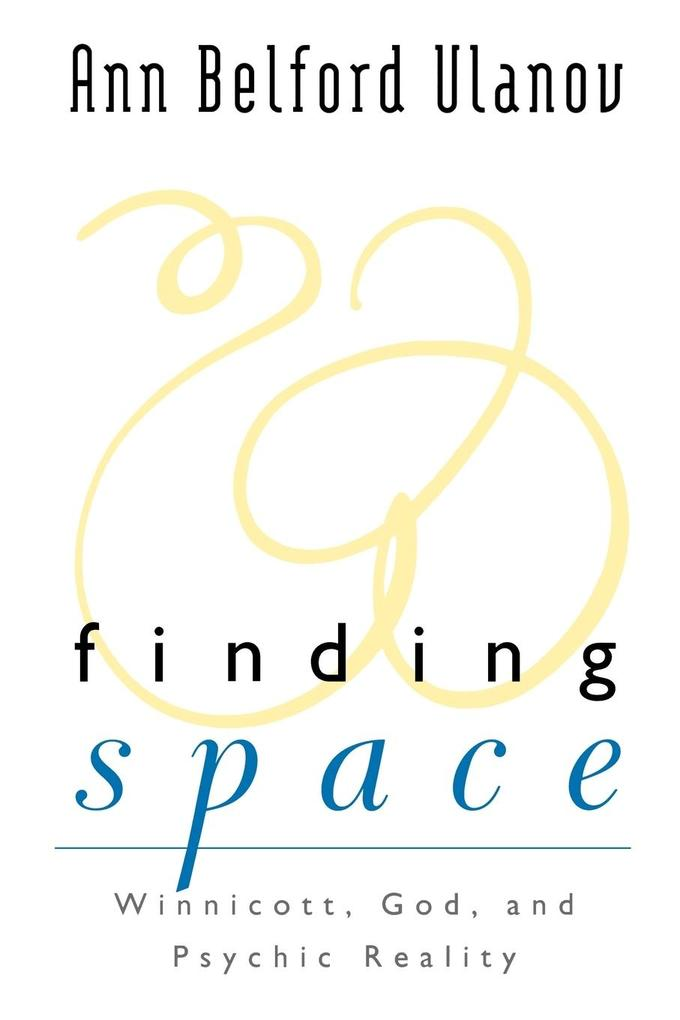 Finding Space: Winnicott, God, and Psychic Reality als Taschenbuch