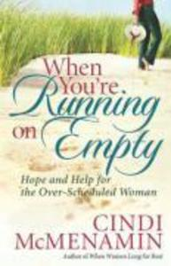 When You're Running on Empty: Hope and Help for the Over-Scheduled Woman als Taschenbuch