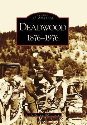 Deadwood: 1876-1976 als Taschenbuch