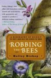 Robbing the Bees: A Biography of Honey--The Sweet Liquid Gold That Seduced the World als Taschenbuch