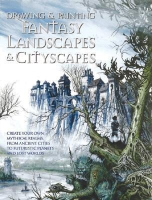 Drawing and Painting Fantasy Landscapes and Cityscapes als Taschenbuch