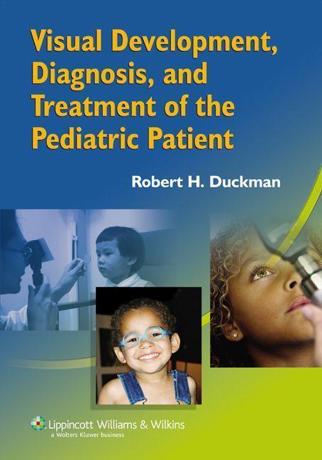 Visual Development, Diagnosis, and Treatment of the Pediatric Patient als Taschenbuch