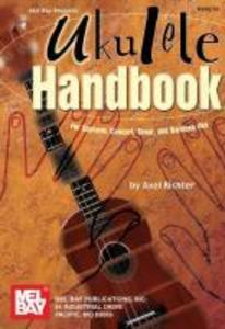 Ukulele Handbook: For Soprano, Concert, Tenor, and Baritone Uke als Taschenbuch