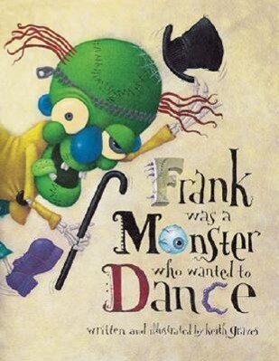 Frank Was a Monster Who Wanted to Dance als Taschenbuch