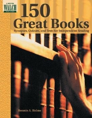 150 Great Books: Synopses, Quizzes, & Tests for Independent Reading als Taschenbuch